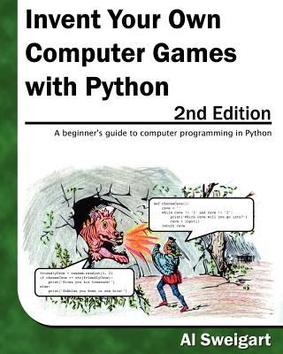 Invent Your Own Computer Games With Python:   2012 9780982106013 Front Cover