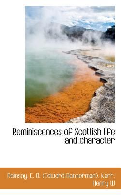 Reminiscences of Scottish Life and Character  N/A 9781113169013 Front Cover