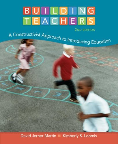 Building Teachers A Constructivist Approach to Introducing Education 2nd 2014 edition cover