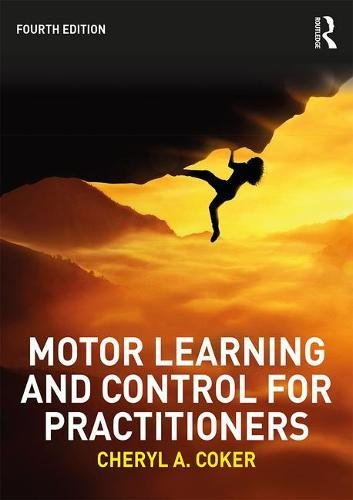 Motor Learning and Control for Practitioners  4th 2018 9781138737013 Front Cover