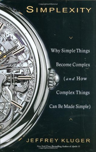 Simplexity Why Simple Things Become Complex (and How Complex Things Can Be Made Simple)  2008 9781401303013 Front Cover