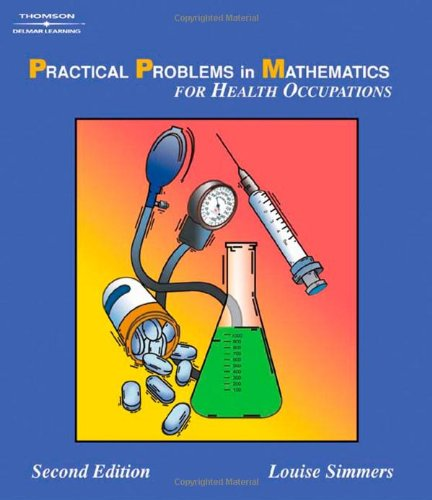 Practical Problems in Math for Health Occupations  2nd 2005 (Revised) 9781401840013 Front Cover