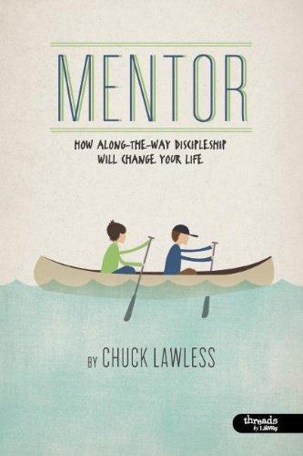 Mentor: How Along-the-Way Discipleship Will Change Your Life, Member Book  2011 edition cover
