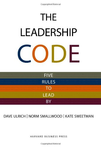 Leadership Code Five Rules to Lead By  2009 edition cover
