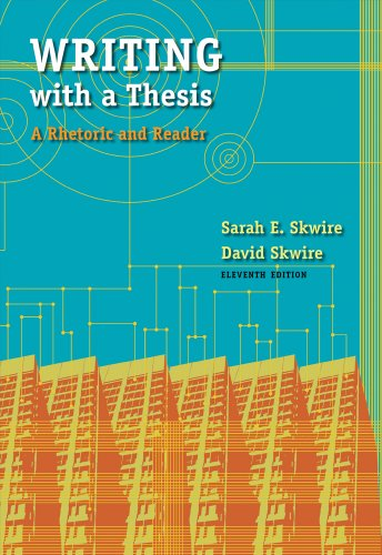 Writing with a Thesis A Rhetoric and Reader 11th 2011 edition cover