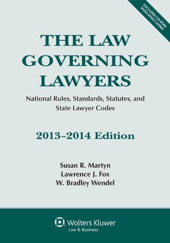 Law Governing Lawyers: National Rules, Standards, Statutes, and State Lawyer Codes 2013-2014  2013 edition cover
