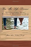 You, Me, Life, Dreams Activating Your Perfect Relationship N/A 9781492732013 Front Cover
