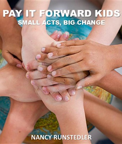 Pay It Forward Kids: Small Acts, Big Change  2013 9781554553013 Front Cover