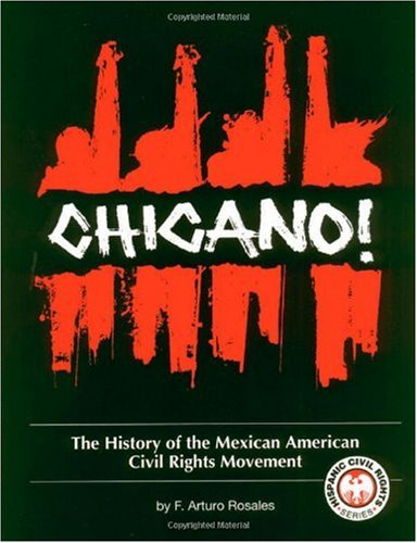 Chicano! The History of the Mexican American Civil Rights Movement 2nd 1997 9781558852013 Front Cover