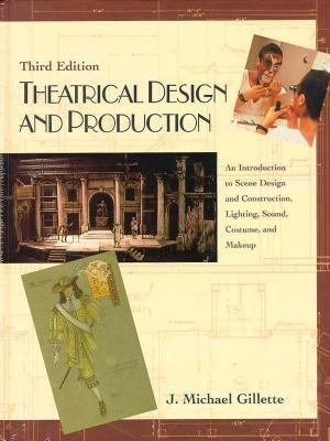 Theatrical Design and Production : An Introduction to Scene Design and Construction, Lighting, Sound, Costume, and Makeup 3rd 1997 (Revised) edition cover