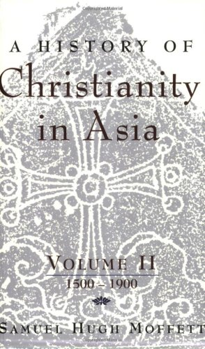 History of Christianity in Asia Volume II: 1500-1900  2005 edition cover