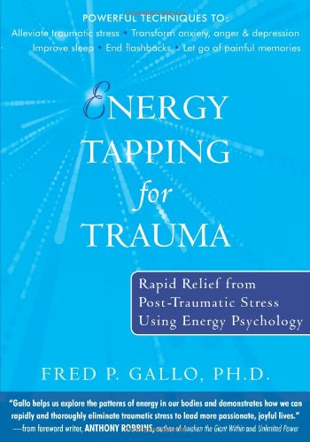 Energy Tapping for Trauma Rapid Relief from Post-Traumatic Stress Using Energy Psychology  2007 edition cover