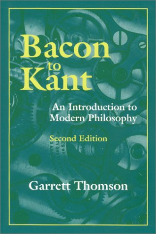 Bacon to Kant An Introduction to Modern Philosophy 2nd 2002 edition cover
