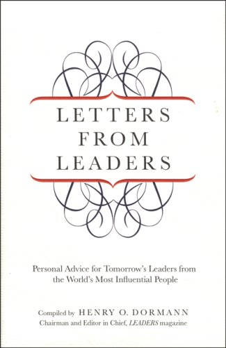 Letters from Leaders Personal Advice for Tomorrow's Leaders from the World's Most Influential People  2009 9781599215013 Front Cover