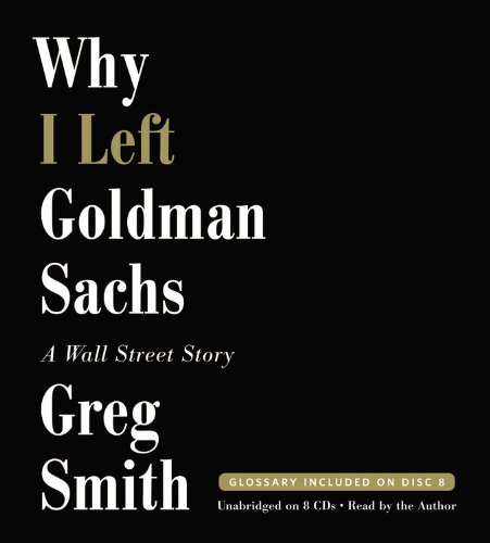 Why I Left Goldman Sachs: The Whole Truth  2012 edition cover