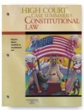 High Court Case Summaries on Constitutional Law, Keyed to Stone, 7th  7th 2014 (Revised) edition cover