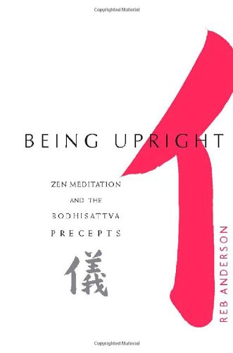 Being Upright Zen Meditation and the Bodhisattva Precepts  2002 edition cover