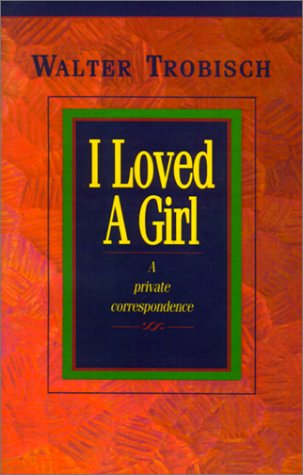 I Loved a Girl : A Private Correspondence  2001 edition cover