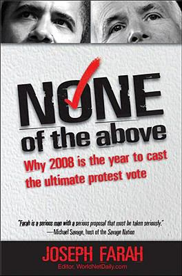None of the Above Why 2008 Is the Year to Cast the Ultimate Protest Vote N/A 9781935071013 Front Cover