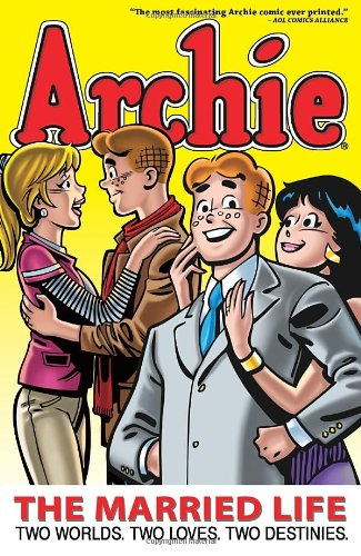 Archie: the Married Life Book 1   2011 9781936975013 Front Cover