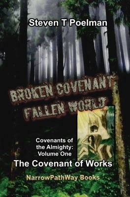 Broken Covenant, Fallen World The Covenant of Works  2011 9781937754013 Front Cover