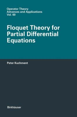 Floquet Theory for Partial Differential Equations Operator Theory  1993 9783764329013 Front Cover