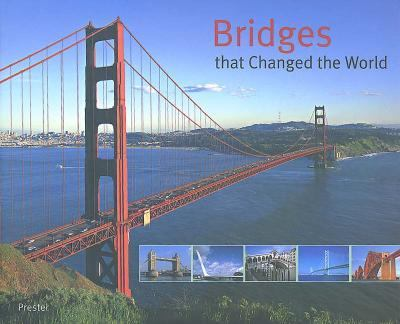 Bridges That Changed the World   2002 9783791327013 Front Cover