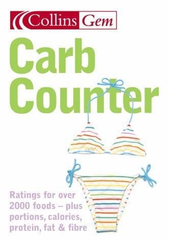 Carb Counter: a Clear Guide to Carbohydrates in Everyday Foods (Collins Gem)   2004 9780007176014 Front Cover