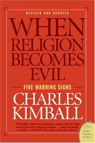 When Religion Becomes Evil Five Warning Signs  2009 9780061552014 Front Cover