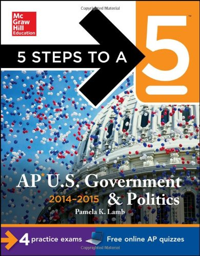 5 Steps to a 5 AP US Government and Politics, 2014-2015 Edition  5th 2013 edition cover