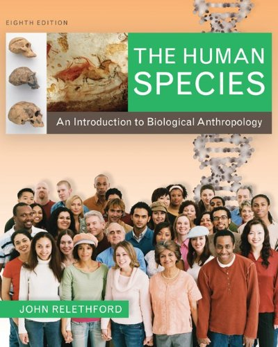 Human Species An Introduction to Biological Anthropology 8th 2010 edition cover