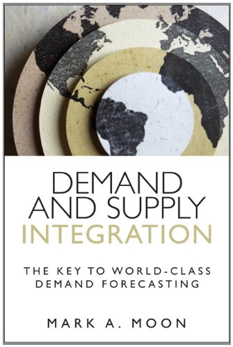 Demand and Supply Integration The Key to World-Class Demand Forecasting  2013 9780133088014 Front Cover