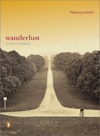 Wanderlust A History of Walking  2001 (Reprint) edition cover