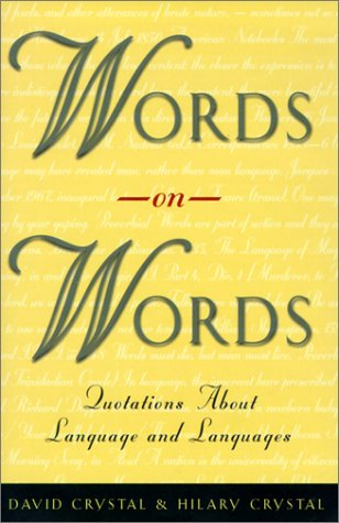 Words on Words Quotations about Language and Languages  2000 9780226122014 Front Cover