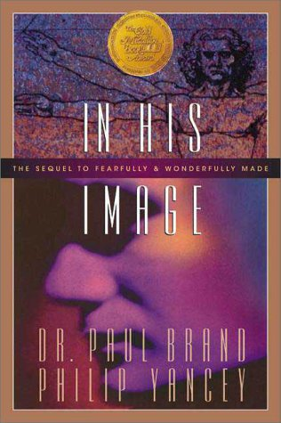 In His Image The Sequel to Fearfully and Wonderfully Made  1987 (Reprint) 9780310355014 Front Cover