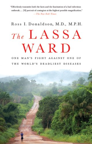 Lassa Ward One Man's Fight Against One of the World's Deadliest Diseases  2010 9780312377014 Front Cover