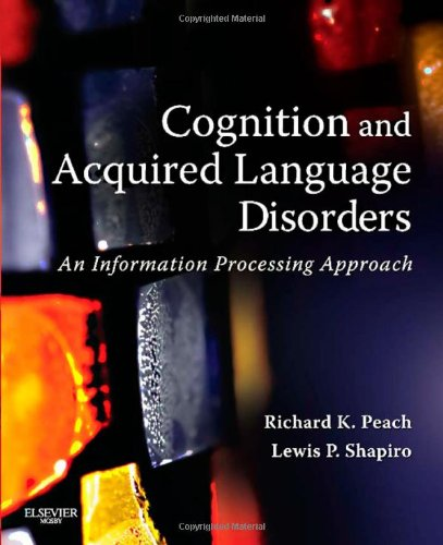 Cognition and Acquired Language Disorders An Information Processing Approach  2011 edition cover