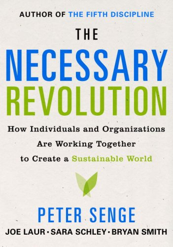 Necessary Revolution How Individuals and Organizations Are Working Together to Create a Sustainable World  2008 edition cover
