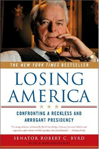 Losing America Confronting a Reckless and Arrogant Presidency  2005 9780393327014 Front Cover