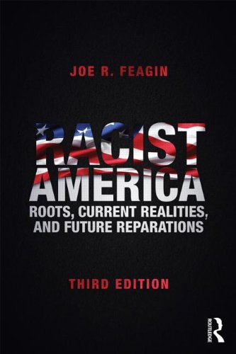 Racist America Roots, Current Realities, and Future Reparations 3rd 2014 (Revised) edition cover