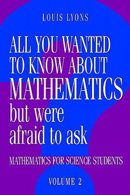 All You Wanted to Know about Mathematics but Were Afraid to Ask Mathematics for Science Students  1997 9780521436014 Front Cover