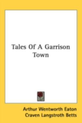 Tales of a Garrison Town  N/A 9780548534014 Front Cover