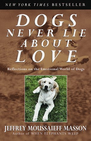 Dogs Never Lie about Love Reflections on the Emotional World of Dogs  1997 edition cover