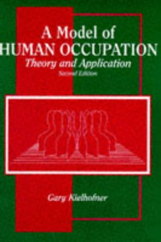 Model of Human Occupation : Theory and Application 2nd 1995 (Revised) 9780683046014 Front Cover