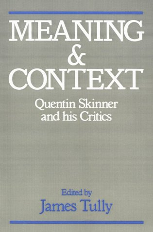 Meaning and Context Quentin Skinner and His Critics  1989 edition cover