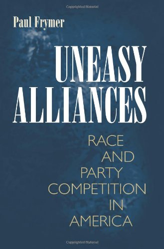 Uneasy Alliances Race and Party Competition in America  2011 (Revised) edition cover