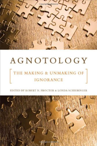 Agnotology The Making and Unmaking of Ignorance  2008 edition cover