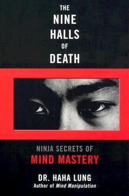 Nine Halls of Death Ninja Secrets of Mind Mastery  2007 9780806528014 Front Cover