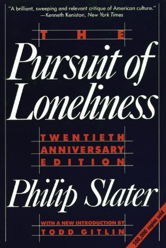 Pursuit of Loneliness America's Discontent and the Search for a New Democratic Ideal 3rd 1990 edition cover