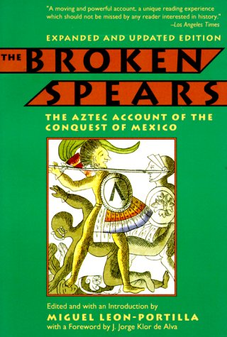 Broken Spears The Aztec Account of the Conquest of Mexico  1992 (Revised) edition cover